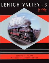 LEHIGH VALLEY in Color, Vol. 3: 1930s to 1960s Pennsy / 1970s Conrail