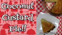 Coconut Custard Pie Recipe, Noreen's Kitchen