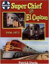 Santa Fe Super Chief and El Capitan 1936-1971