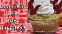 Pumpkin Pie Rice Pudding Recipe, Noreen's Kitchen