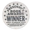 2013 Florida Authors and Publishers National Book Awards Silver Medal Winner in Health