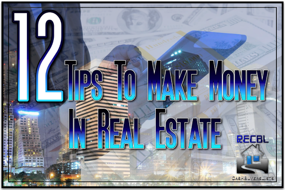12 Tips to Make Money in Real Estate