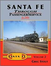 Santa Fe Through Passenger Service In Color Volume 2