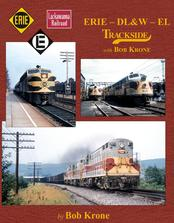 Erie - DL&W - EL Trackside with Bob Krone