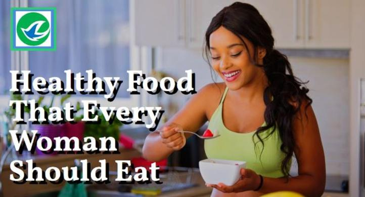 Healthy Food That Every Woman Should Eat