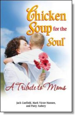 Chicken Soup of the Soul: A Tribute to Moms