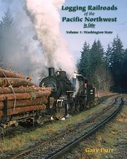 Logging Railroads of the Pacific Northwest In Color Volume 1 Washington State