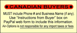 Canadian Buyers MUST include Phone # and Business name. Air Options is not responsible for import taxes or fees.