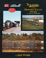 Trackside in the Mohawk Valley 1955-2015 with Jack Wright by Jack Wright