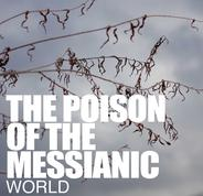 Poison of the Messianic World