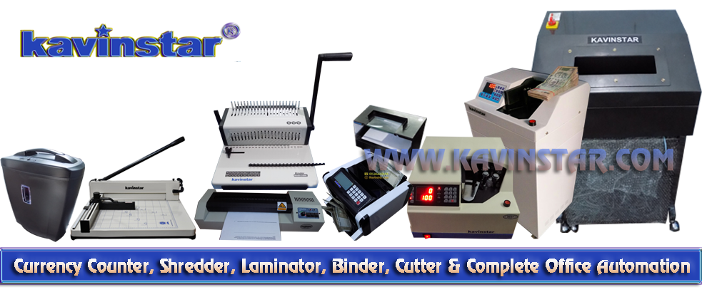 Kavinstar - Currency Counting Machine, Paper Shredder, Lamination Machine, Binding Machine, Paper Cutter