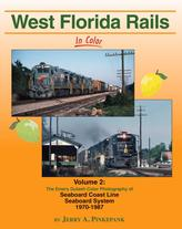 West Florida Rails in Color Volume 2 by Jerry A. Pinkepank