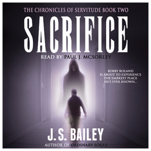 sacrifice the chronicles of servitude book 2 j s bailey audiobook paul j mcsorley
