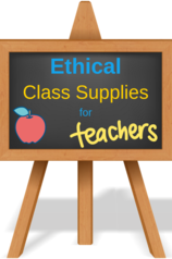 Ethical Classroom Supplies and Teacher Gifts Change the World by How You Shop Shopping Guide