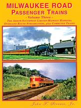 Milwaukee Road Passenger Trains- Vol 3