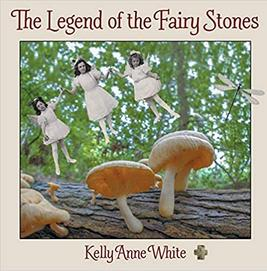 The Legend of the Fairy Stones by Kelly White