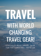 Ethical Travel Gear Change the World by How You Shop Shopping Guide
