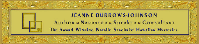 Jeanne Burrows-Johnson - The award-winning Natalie Seachrist Hawaiian Mysteries