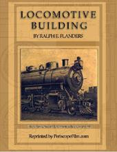 Locomotive Building The Construction of a Steam Engine for Railway Use