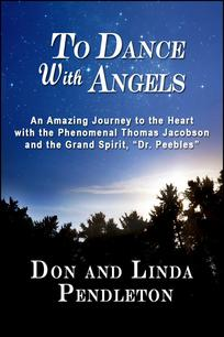 To Dance With Angels by Don and Linda Pendleton, Dr. Peebles ...