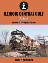 Illinois Central Gulf In Color V3: Sparta District October 1, 2019 Release