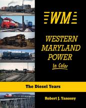 Western Maryland Power in Color - The Diesel Years by Robert J. Yanosey