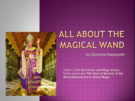 All About the Magical Wand by Dionesia Rapposelli