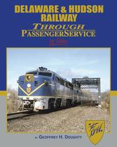 Delaware & Hudson Railway Through Passenger Service In Color By George H. Doughty