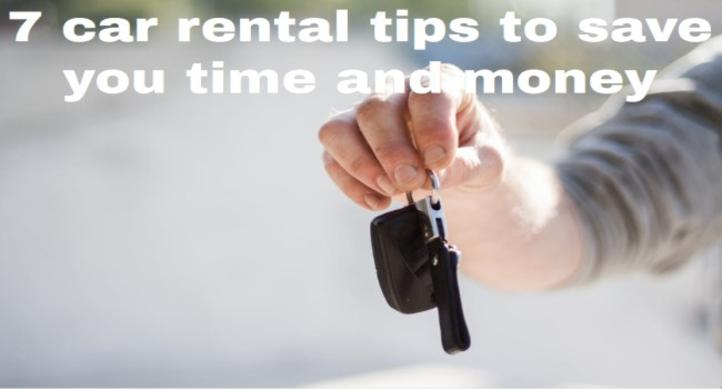 7 car rental tips to save you time and money