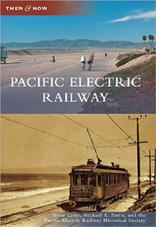Pacific Electric Railway Then & Now