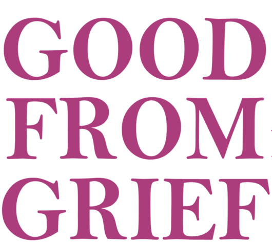Good From Grief