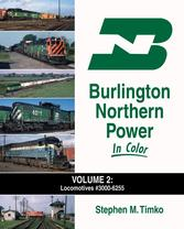 Burlington Northern Power In Color Vol. 2: Locomotives #3000-6255