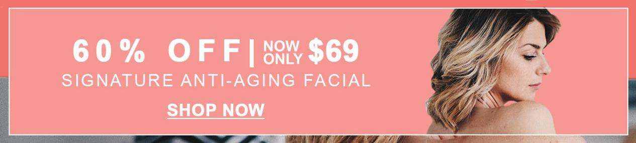 Signature Anti-Aging Facial | Now Only $69