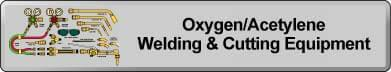 Oxygen/Acetylene Welding & Cutting Equipment