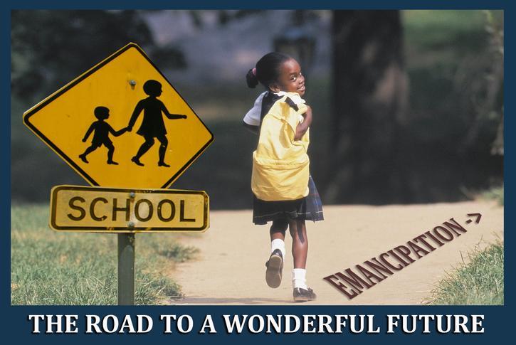 Education leads to emancipation.