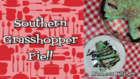 Grasshopper Pie Recipe, Noreen's Kitchen