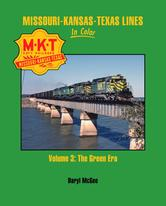Missouri-Kansas-Texas Lines In Color Vol. 3 The Green Era by Daryl McGee
