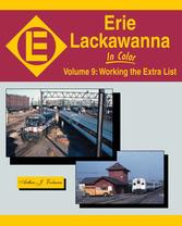 Erie Lackawanna In Color Volume 9 Working the Extra List