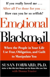 Emotional Blackmail, Susan Forward Ph.D.