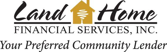 Land Home Financial Services, Your Preferred Community Lender