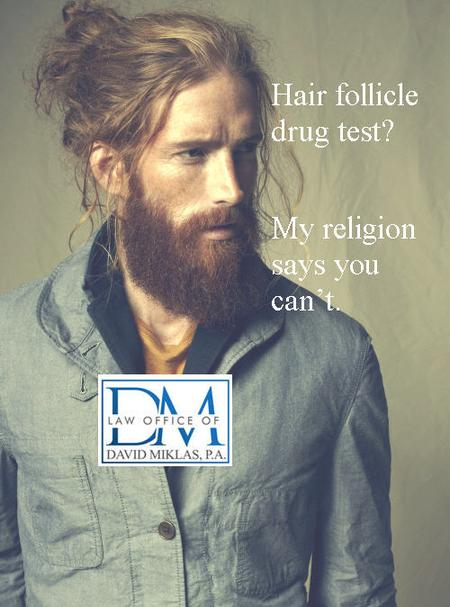 Hair follicle drug test? My religion says you can't