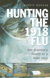 Hunting the 1918 Flu Kirsty Duncan