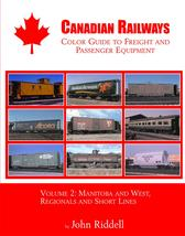 Canadian Railways Color Guide to Freight and Passenger Equipment, Vol. 2: Manitoba