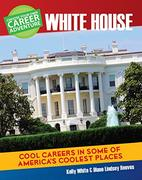 Choose Your Own Career Adventure White House, by Kelly White and Diane Lindsey Reeves