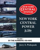 New York Central Power In Color Volume 1 By the Numbers: 20-4940 by Jerry A. Pinkepank