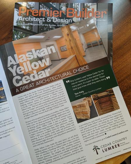 Cedar Country Lumber wrote an article to share with the readers of Premier Builder the benefits of using Yellow Cedar in today' s construction projects