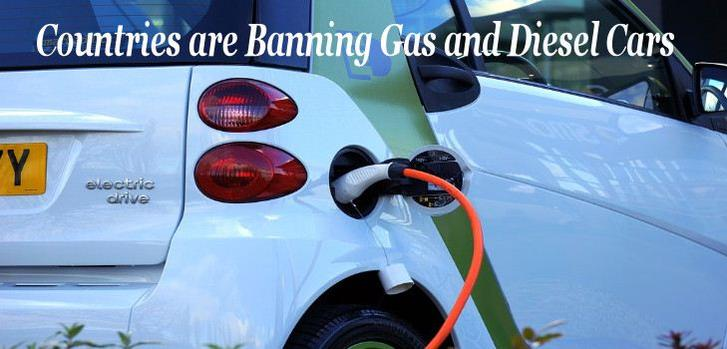 Countries are Banning gas and Diesel Cars