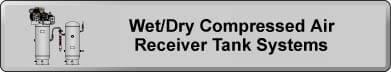Wet/Dry Compressed Air Receiver Tank Systems