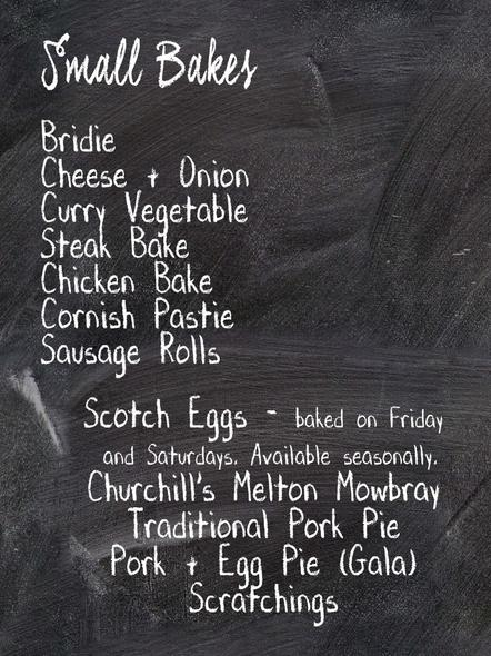 Small Bakes: Bridie, Cheese & Onion, Curry Vegetable, Steak Bake, Chicken Bake, Cornish Pastie, Sausage Rolls, Scotch Eggs, Churchill's Melton Mowbray, Traditional Pork Pie, Pork and Egg Pie, Scratchings