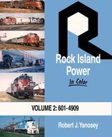 Rock Island Power in Color Volume 2 601-4909 by Robert J. Yanosey